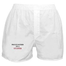 Proud Father Of A STUFFER Boxer Shorts