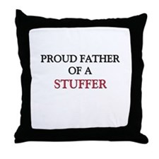 Proud Father Of A STUFFER Throw Pillow
