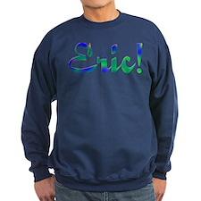 Eric! Design #559 Sweatshirt