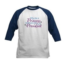 President not Princess Tee