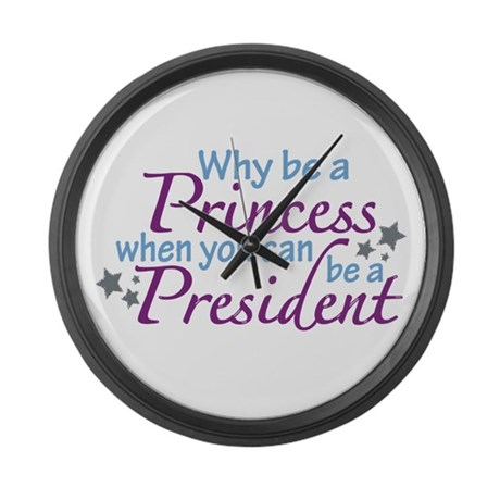 President not Princess Large Wall Clock
