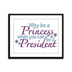 President not Princess Framed Panel Print
