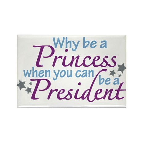 President not Princess Rectangle Magnet