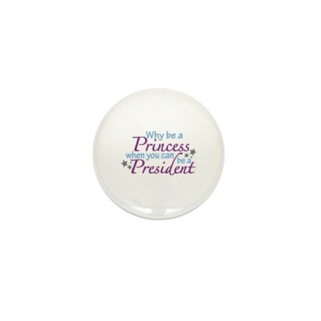 President not Princess Mini Button (10 pack)
