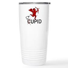 """""""Stupid"""" Travel Mug"""