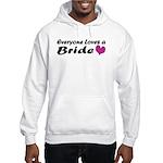 Everyone Loves a Bride Hooded Sweatshirt