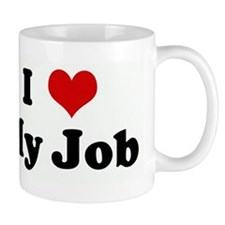 I Love My Job Small Mug