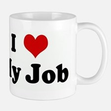 I Love My Job Small Small Mug