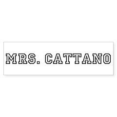 Mrs. Cattano Bumper Bumper Sticker