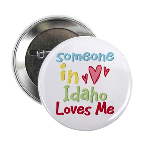 """Someone in Idaho Loves Me 2.25"""" Button (100 pack)"""