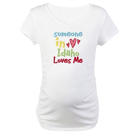 Someone in Idaho Loves Me Maternity T-Shirt