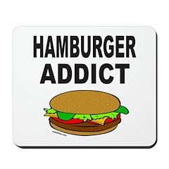 HAMBURGER ADDICT Mousepad