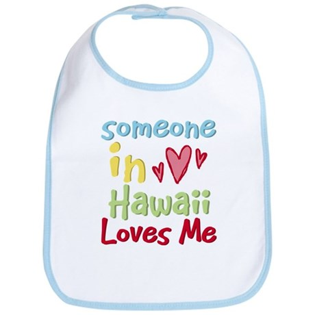 Someone in Hawaii Loves Me Bib