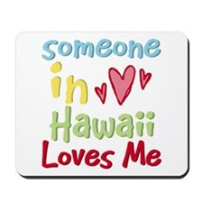 Someone in Hawaii Loves Me Mousepad