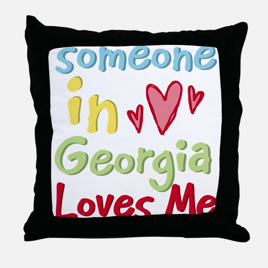 Someone in Georgia Loves Me Throw Pillow