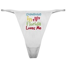 Someone in Florida Loves Me Classic Thong