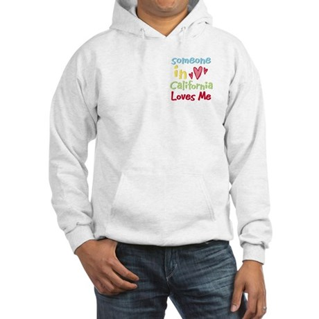 Someone in California Loves Me Hooded Sweatshirt
