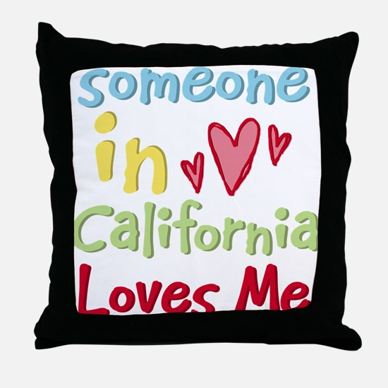 Someone in California Loves Me Throw Pillow
