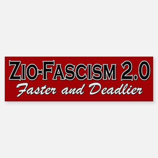 Zio-Fascism 2.0 - Bumper Bumper Bumper Sticker