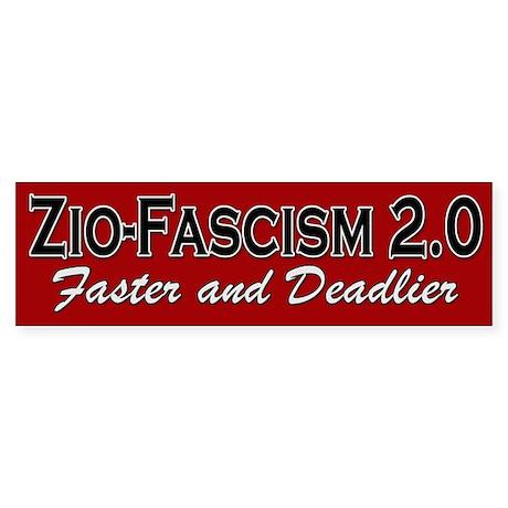 Zio-Fascism 2.0 - Bumper Sticker