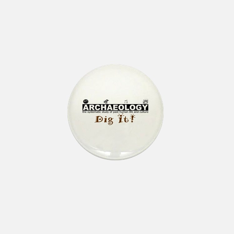 Archaeology, Dig It! Mini Button