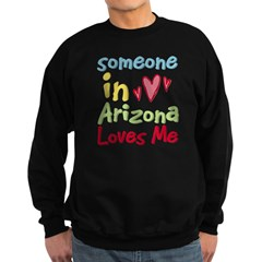 Someone in Arizona Loves Me Sweatshirt (dark)