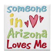 Someone in Arizona Loves Me Tile Coaster
