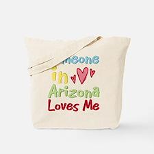 Someone in Arizona Loves Me Tote Bag