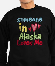 Someone in Alaska Loves Me Sweatshirt
