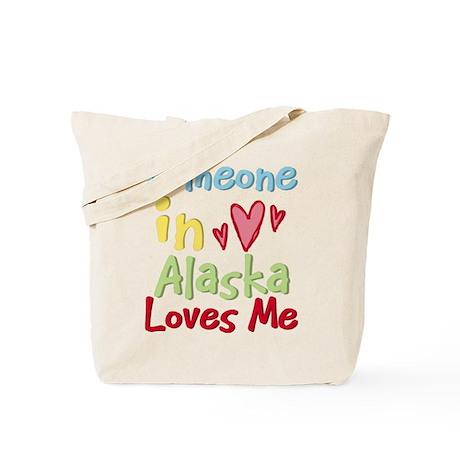 Someone in Alaska Loves Me Tote Bag