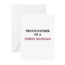 Proud Father Of A STREET MUSICIAN Greeting Cards (