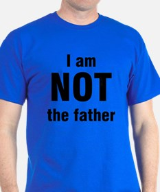 I am NOT the father T-Shirt