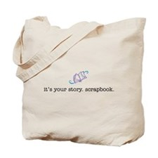it's your story. scrapbook. - Tote Bag