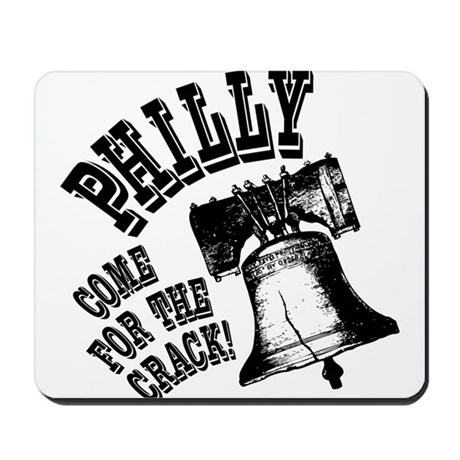 Philly, come for the crack! Mousepad