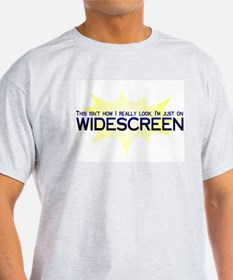 I'm Just on Widescreen - T-Shirt
