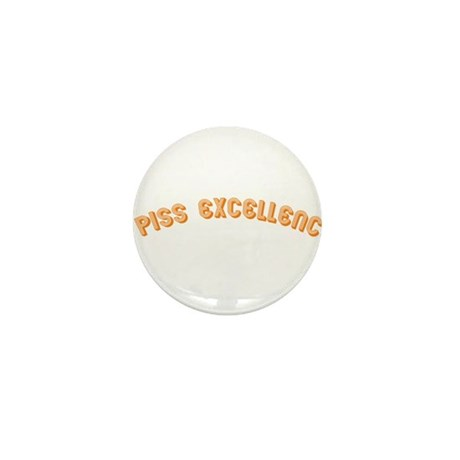 i piss excellence Mini Button
