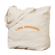 i piss excellence Tote Bag