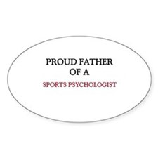 Proud Father Of A SPORTS PSYCHOLOGIST Decal