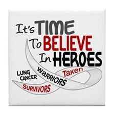 Time To Believe LUNG CANCER Tile Coaster