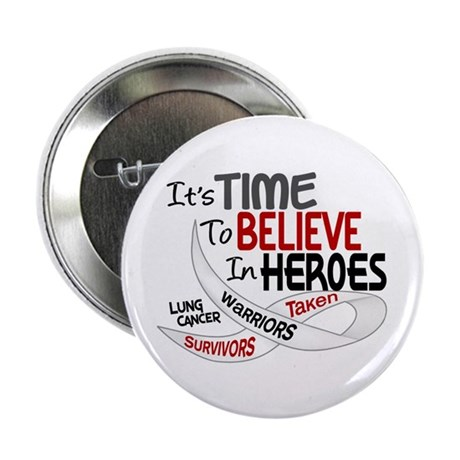 """Time To Believe LUNG CANCER 2.25"""" Button (10 pack)"""