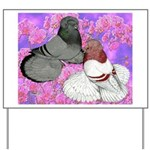 Trumpeter Pigeons and Flowers Yard Sign