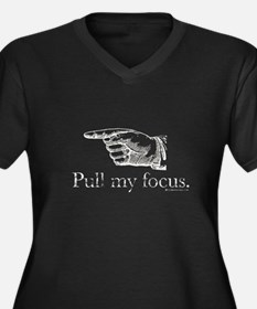 Pull my Focus. Women's Plus Size V-Neck Dark T-Shi