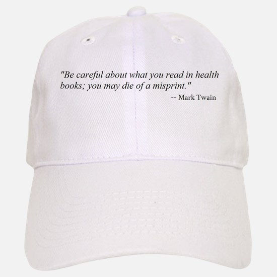 A CAUTION FROM MARK TWAIN... Baseball Baseball Cap