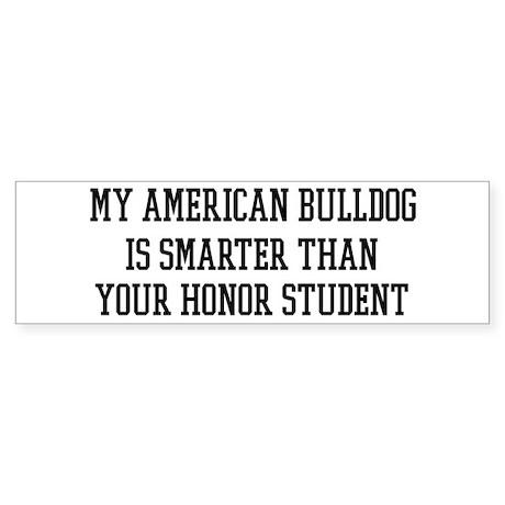 Smart My American Bulldog Bumper Sticker