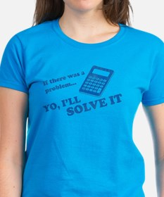 if there was a problem yo i'll solve it Tee