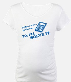 if there was a problem yo i'll solve it Shirt