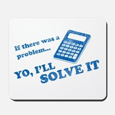 if there was a problem yo i'll solve it Mousepad