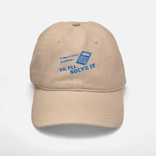 if there was a problem yo i'll solve it Baseball Baseball Cap