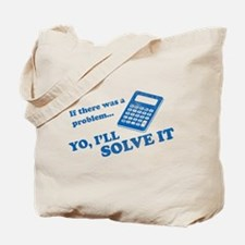 if there was a problem yo i'll solve it Tote Bag
