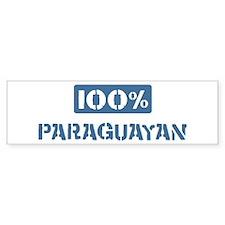 100 Percent Paraguayan Bumper Bumper Sticker